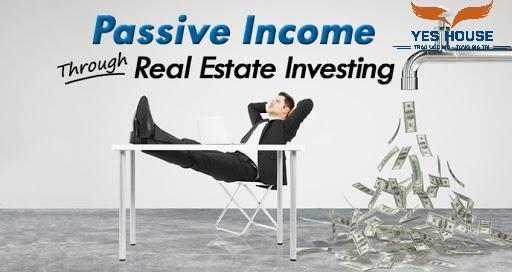 Bí quyết tạo thụ động từ đầu tư bất động sản